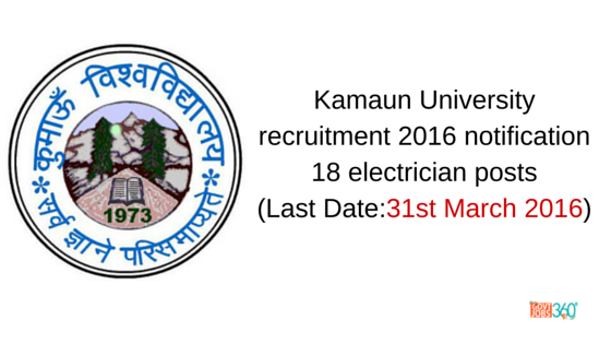 Kamaun University recruitment 2016 notification 18 electrician posts