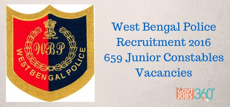 West Bengal Police Recruitment 2016 - 659 Junior Constables Vacancies