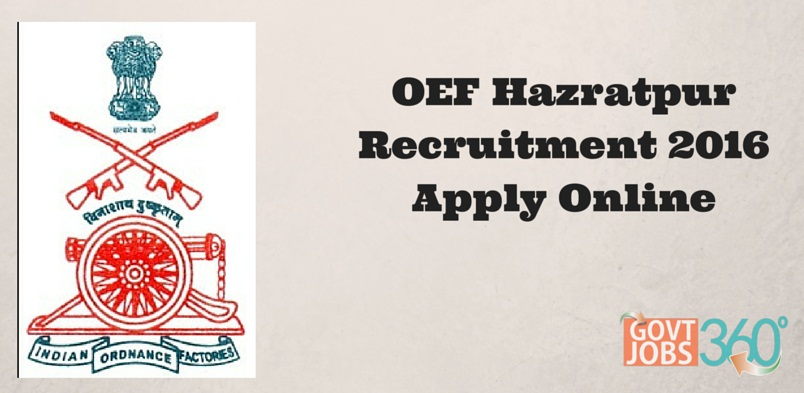 OEF Hazratpur Recruitment 2016 Apply Online (Group C - 33 Vacancies)