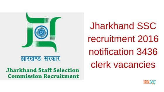 Jharkhand SSC recruitment 2016 notification 3436 clerk vacancies