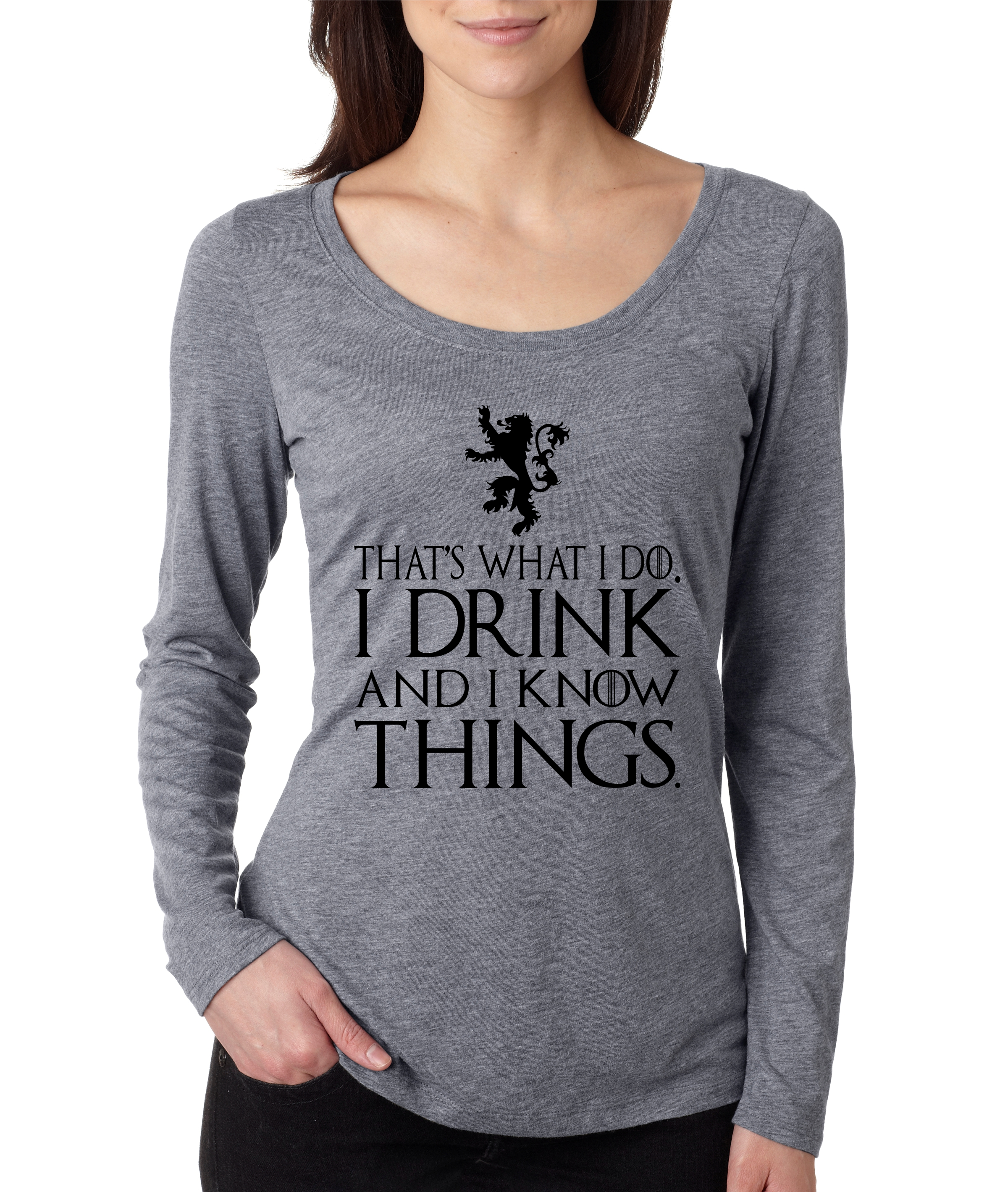 Women's Shirt That What I Do I Drink And I Know Things Tyrion