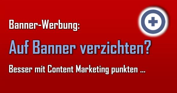 Von Banner-Werbung fühlen sich viele Nutzer massiv belästigt. Mit Inhalten wie Info-Videos, News, Blog-Beiträgen uvm. kann man häufig besser punkten.