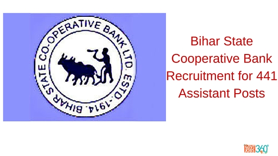 Bihar State Cooperative Bank Recruitment for 441 Assistant Posts