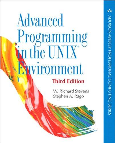 Advanced Programming in the UNIX Environment: Advanc Progra UNIX Envir_p3 (Addison-Wesley Professional Computing Series)