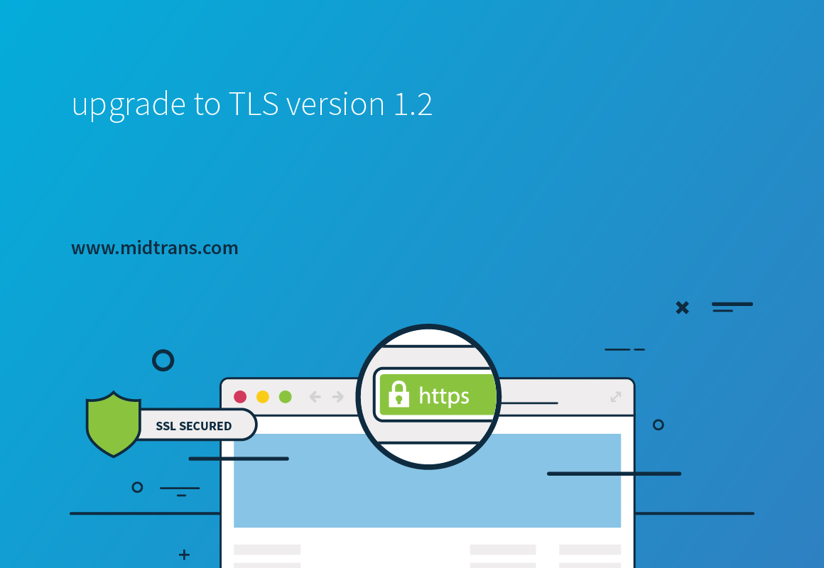 Time to Upgrade to TLS version 1.2
