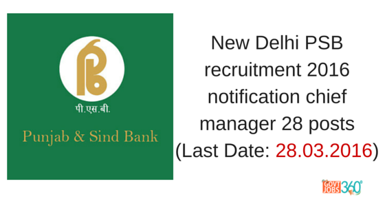 New Delhi PSB recruitment 2016 notification chief manager 28 posts