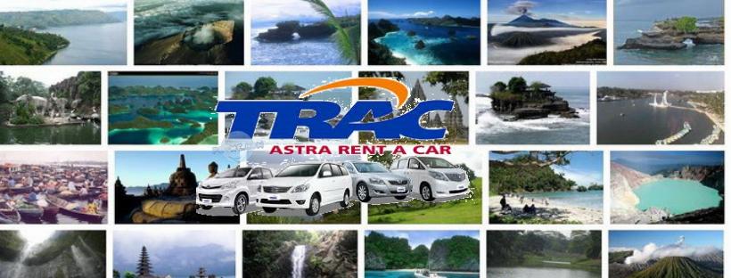 TRAC Astra Rent A Car - Tips Liburan Menggunakan Jasa Sewa mobil