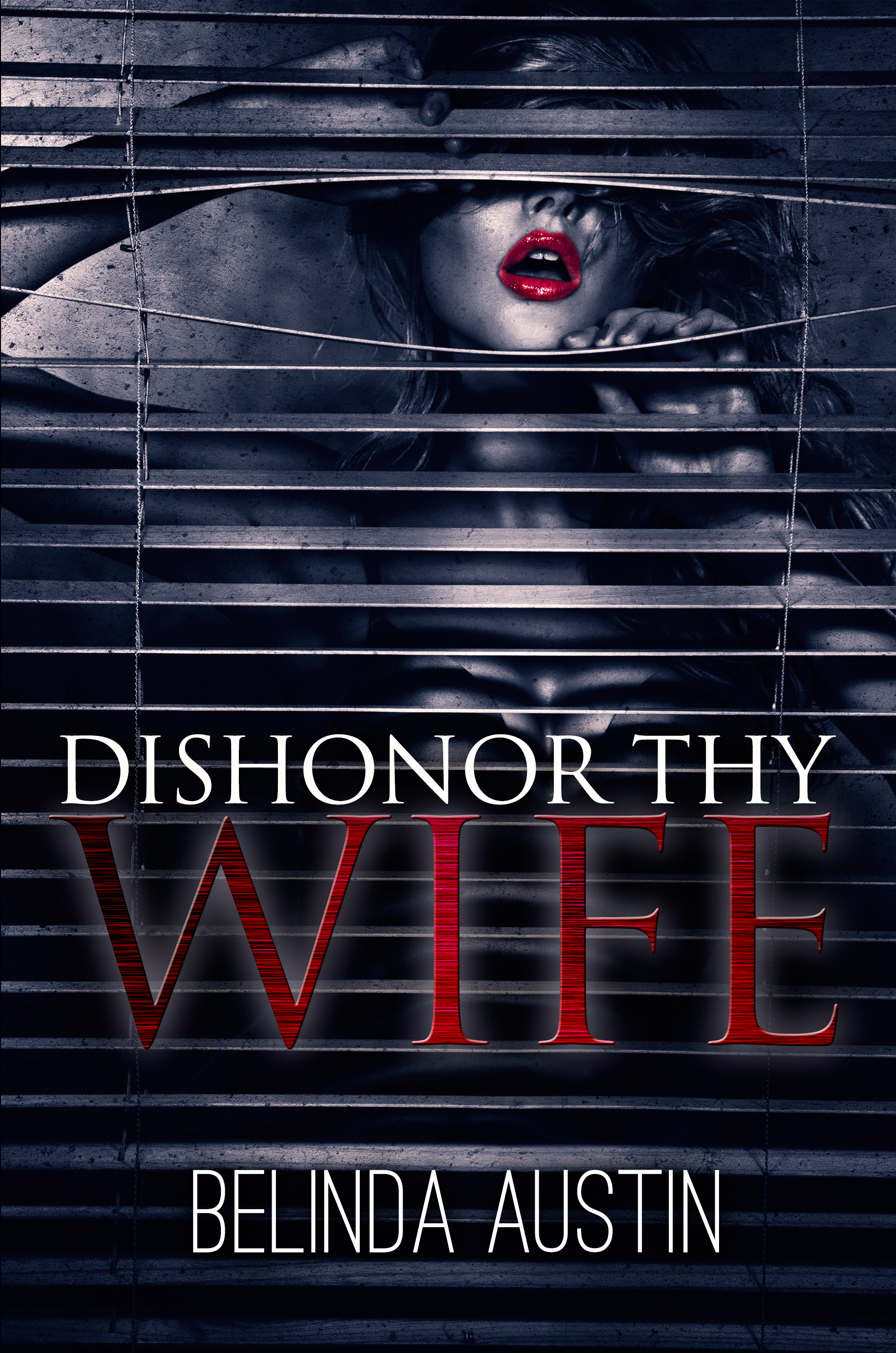 Dishonor Thy Wife by Belinda Austin