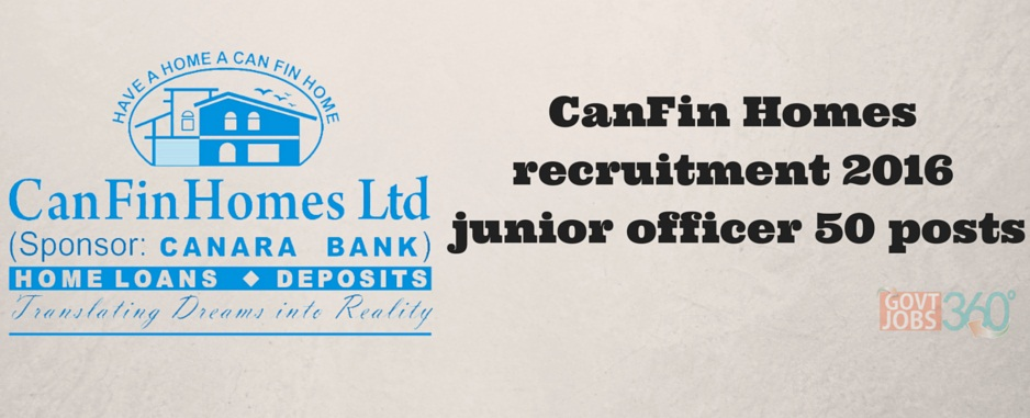 CanFin Homes recruitment 2016 junior officer 50 posts