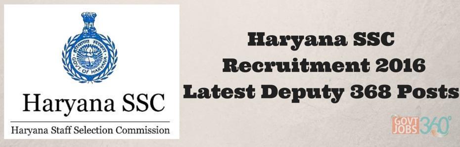 Haryana SSC Recruitment 2016 latest Deputy 368 Posts