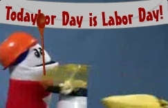 Todaybor Day is Labor Day!