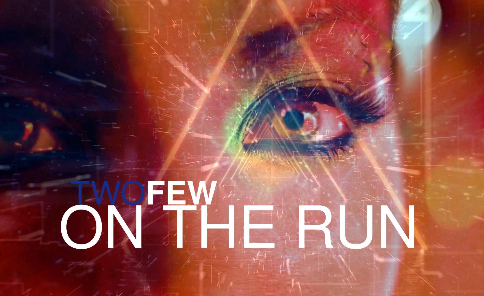 TWOFEW - ON THE RUN  - FOR KESOS