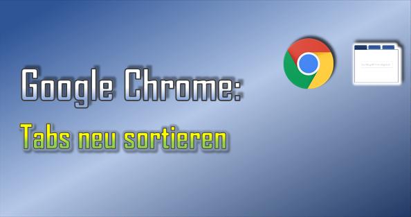 Im Google Chrome können Registerkarten ohne viel Aufwand verwaltet werden, z. B. indem man sie neu sortiert.