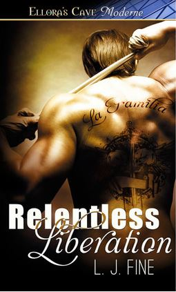 Relentless Liberation by L J Fine
