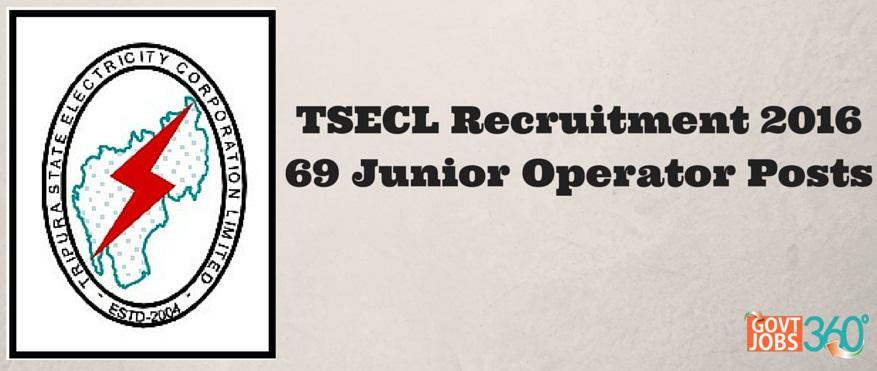TSECL Recruitment 2016 – 69 Junior Operator Posts