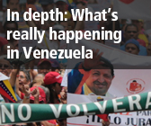 In depth: What's really happening in Venezuela