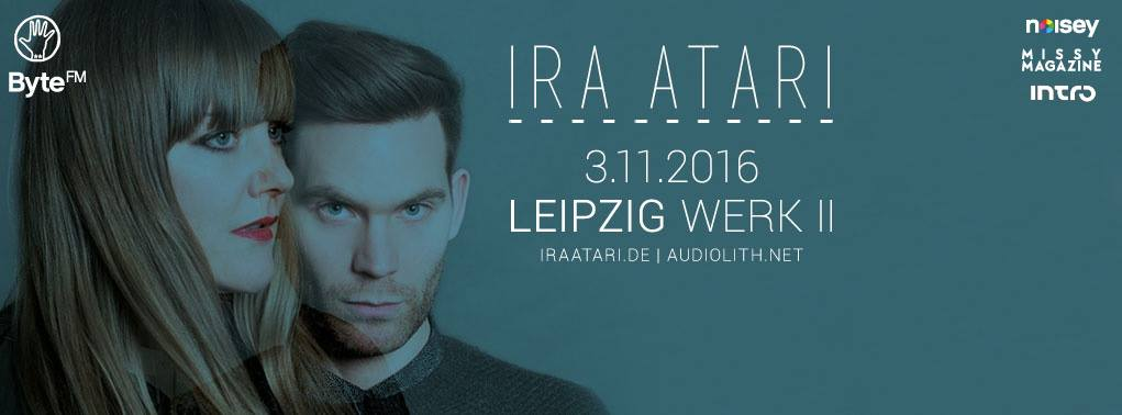 03.11.2016 - Ira Atari // 'This is the Moment'-Record Release Tour, Werk II Leipzig