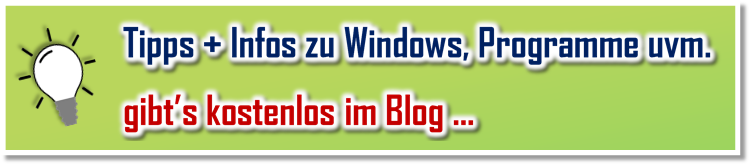 In meinem Blog finden Sie zahlreiche weitere Beiträge + Anleitungen rund um Windows, Programme uvm.