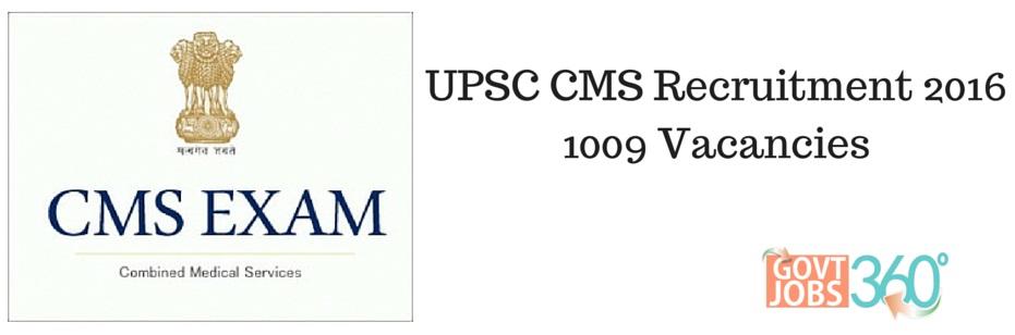 UPSC CMS Recruitment 2016 Notification, Apply Online (1009 Vacancies)