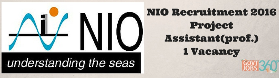 NIO Recruitment 2016 Walkin for Project Assistant 1 Vacancy