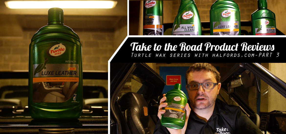 Take to the Road Turtle Wax Product Review Series Part 3