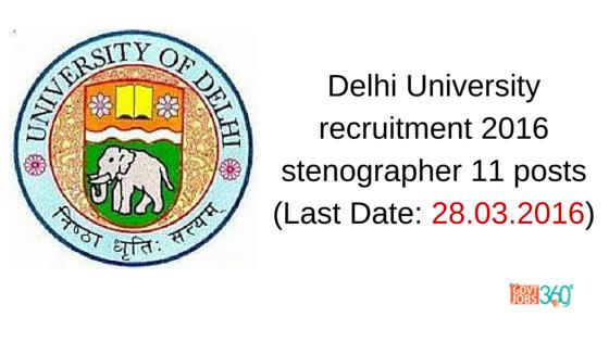 Delhi University recruitment 2016 stenographer 11 posts
