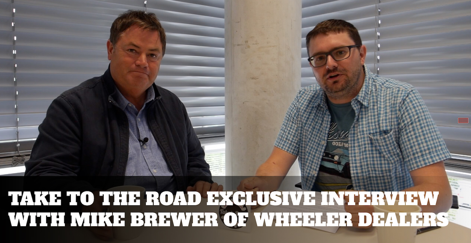 Take to the Road's Exclusive Interview with Mike Brewer of Wheeler Dealers