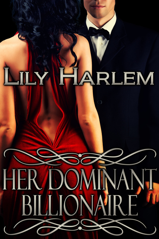 Her Dominant Billionaire by Lily Harlem