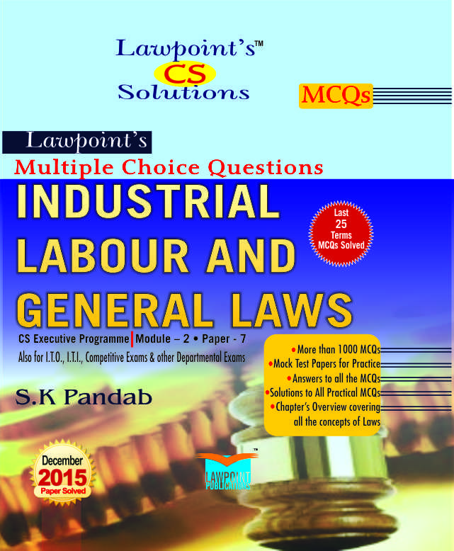 Lawpoint's Multiple Choice Questions on Industrial Labour and General Laws