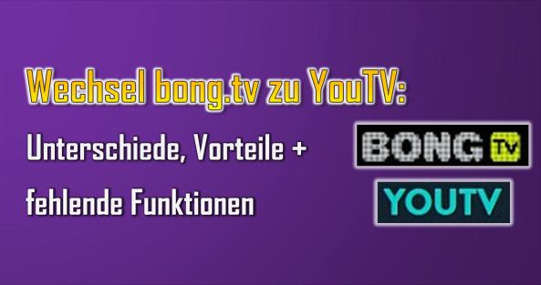 Durch den Wechsel von bong.tv auf YouTV haben sich zahlreiche Änderungen ergeben - positiv wie negativ.
