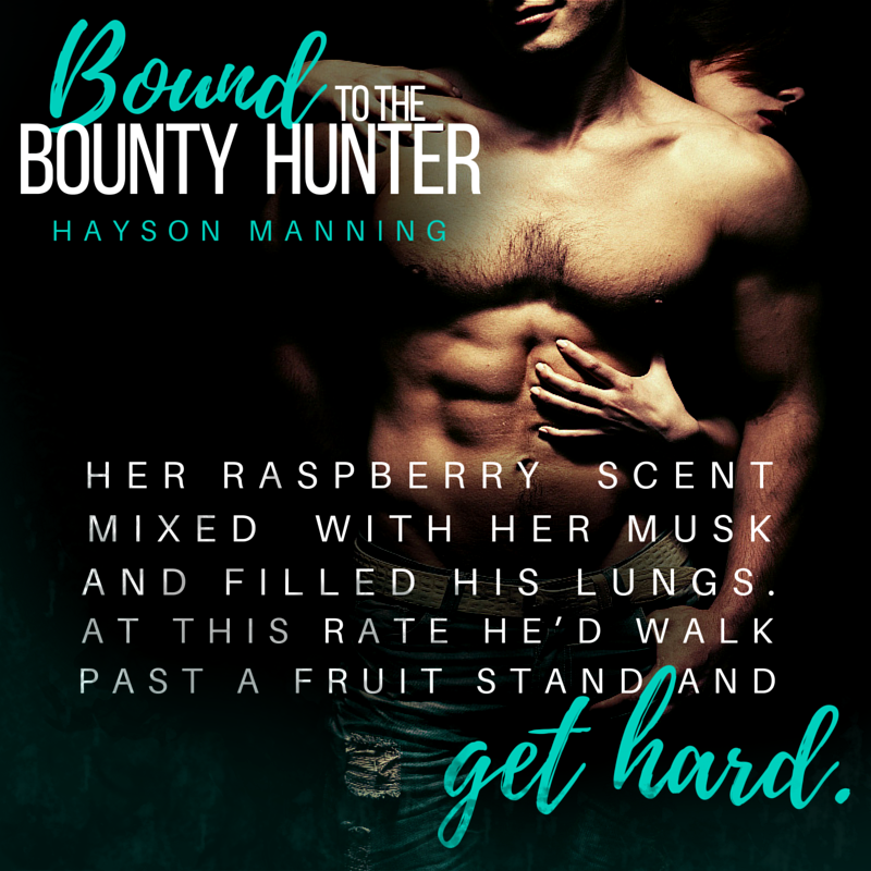 Bound To The Bounty Hunter by Hayson Manning teaser 2