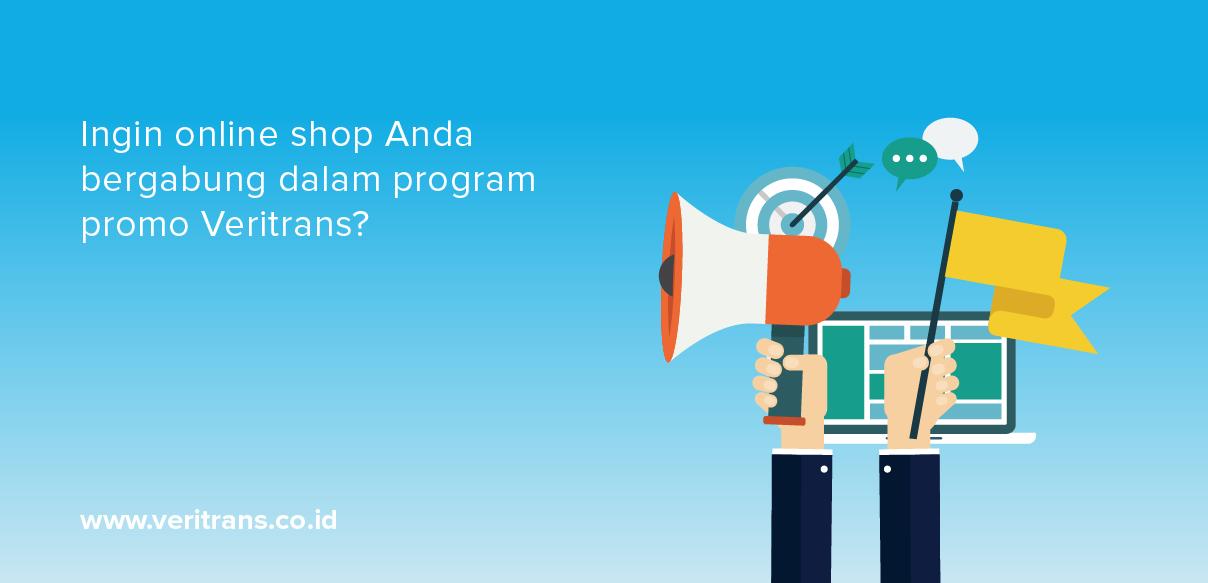 Promosikan Online Shop Anda Lewat berbagai Program dengan Veritrans