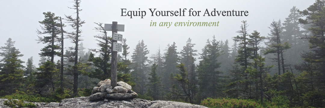 Equip Yourself for Adventure in any Environment