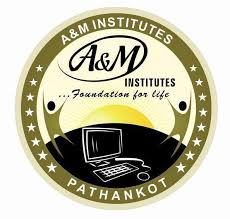 A and M Institute of Management and Technology, Pathankot