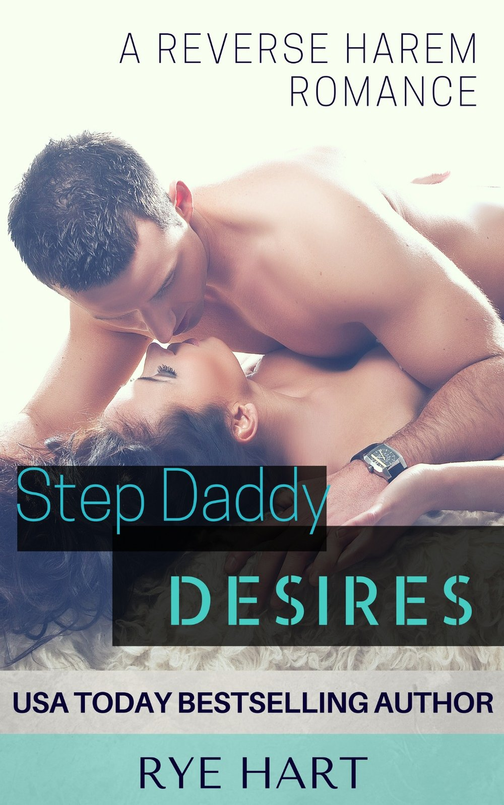 Step Daddy Desires by Rye Hart