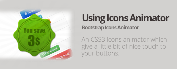 Using Icons Animator Bootstrap Icons Animator CSS3 icons animator which give little bit nice touch your buttons.