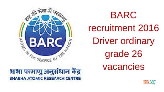 BARC recruitment 2016 Driver ordinary grade 26 vacancies