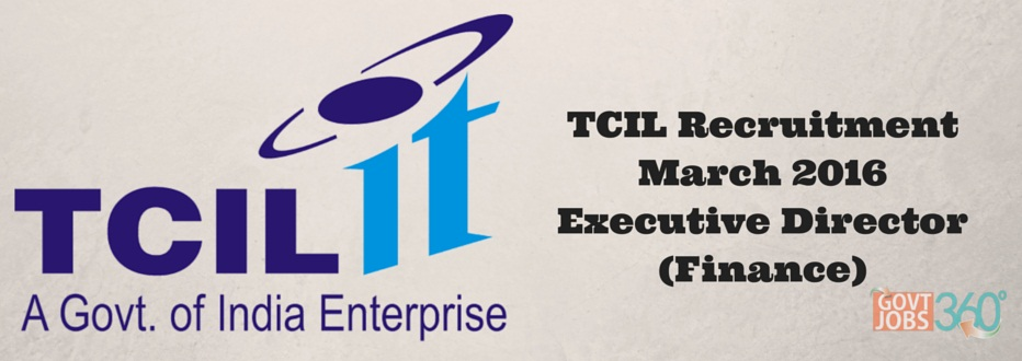 TCIL Recruitment March 2016 for the post of Executive Director (Finance)