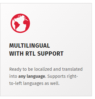 Multilingual, localization ready with support for right-to-left languages