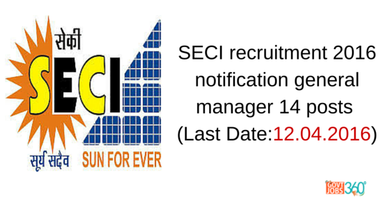 SECI recruitment 2016 notification general manager 14 posts