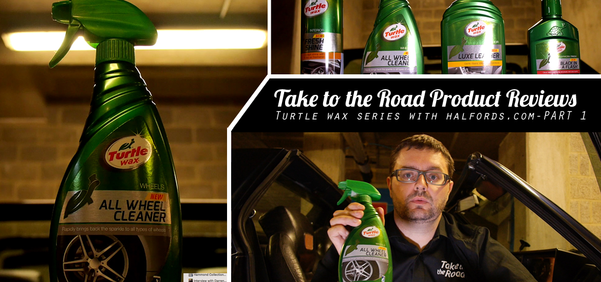 Take to the Road Turtle Wax Product Review Series Part 1