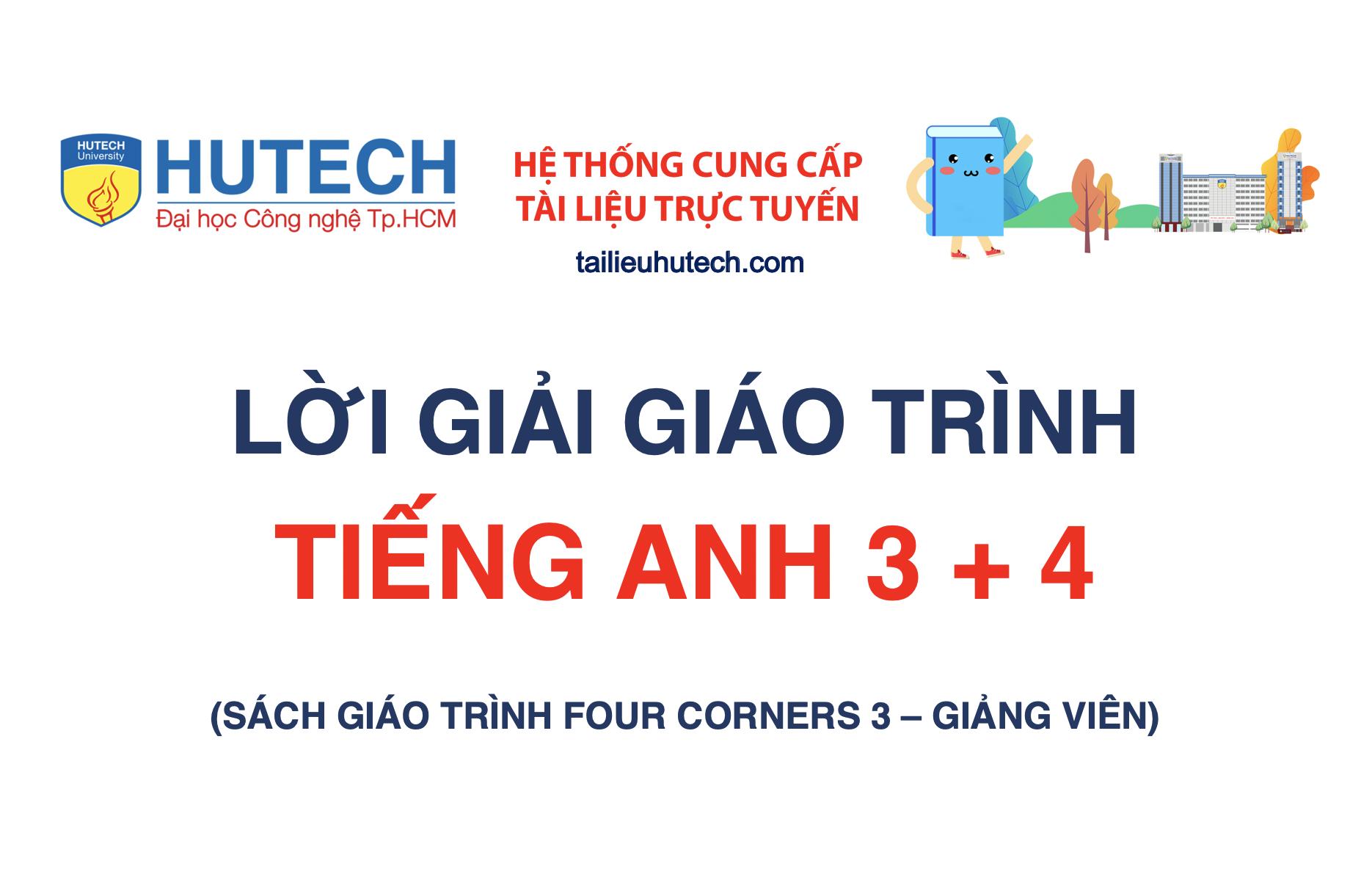 [Lời giải Giáo trình] Tiếng Anh 3 + 4 (Four Corners)