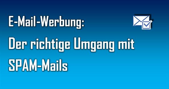Wer unerwünschte Mails erhält, sollte prüfen, ob es tatsächlich SPAM ist. Oder vielleicht doch ein Newsletter, der zuvor bestellt wurde.