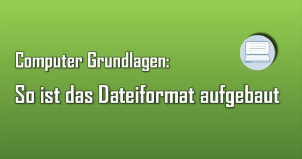 Für das Dateiformat gelten einheitliche Regeln, die bei jedem Betriebssystem zu finden sind.