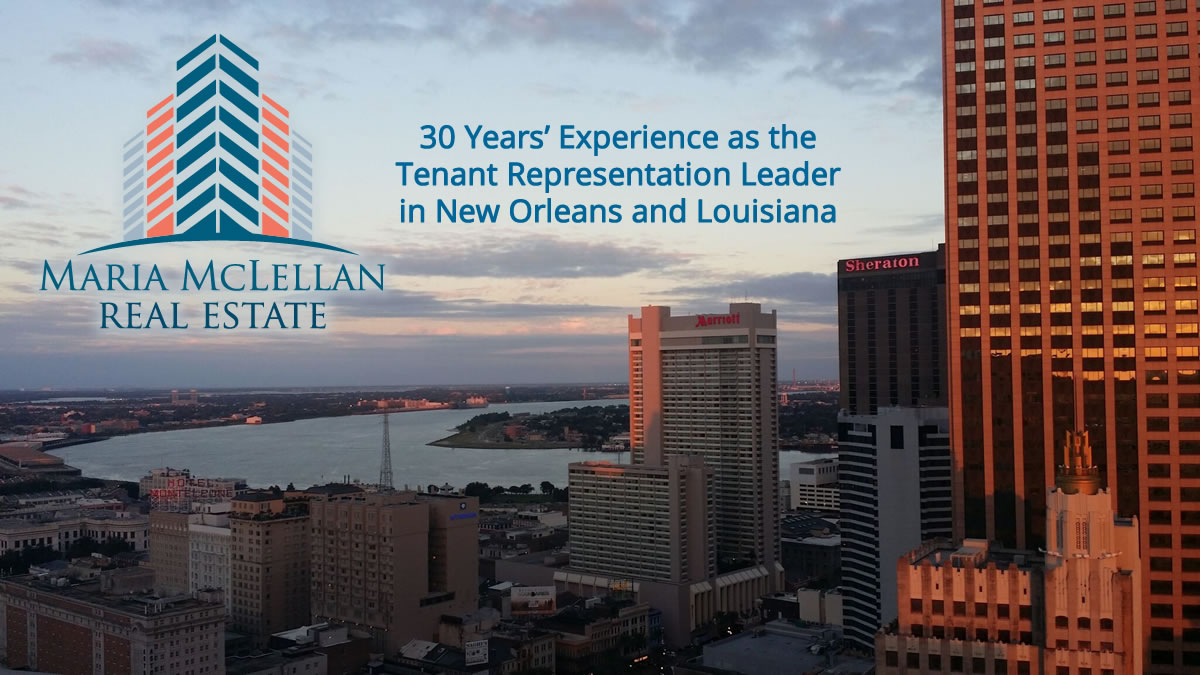 30 Years Experience as the Tenant Representative Leader in New Orleans and Louisiana