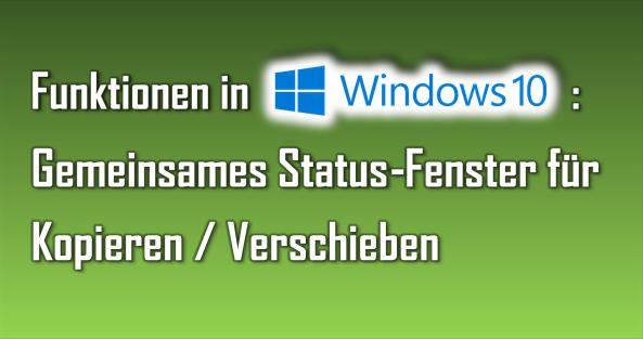 Das Kopieren und Verschieben mehrerer Dateien wurde mit Windows 10 einfacher und übersichtlicher.