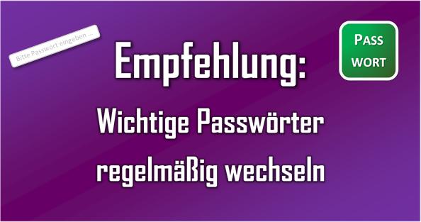 Wichtige Passwörter sollten in regelmäßigen Abständen gesichert werden.