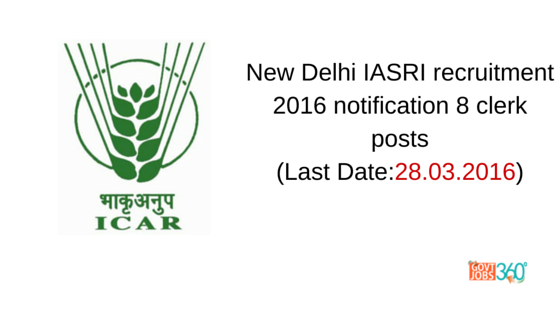 New Delhi IASRI recruitment 2016 notification 8 clerk posts