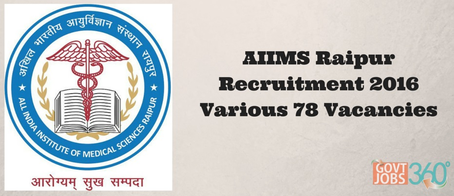AIIMS Raipur Recruitment 2016 Stenographer, Clerk and Various 78 Posts Application Form