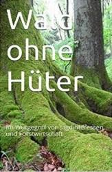 Wald ohne Hüter Wald ohne Hüter